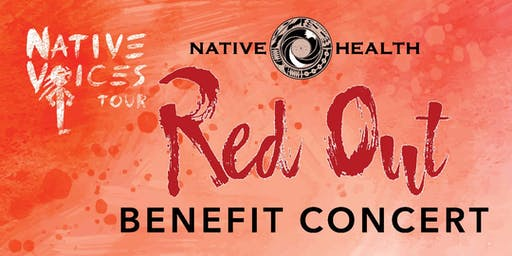 NATIVE HEALTH Red Out Benefit Concert
