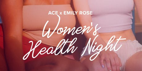ACE Connects: Women's Health Night with Emily Rose tickets
