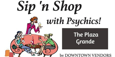 Sip n SHOP with Psychic Readings at Garden State Park, Cherry Hill by DOWNTOWN VENDORS tickets
