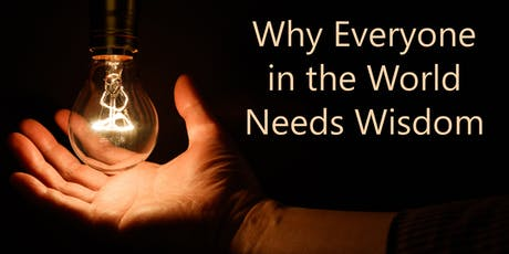 Why Everybody in the World Needs Wisdom tickets