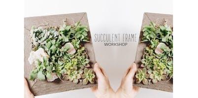 Succulent Frame Workshop (2019-11-16 starts at 6:00 PM)