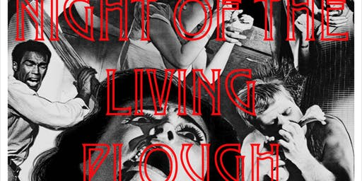 The Plough Film & Cocktail Night Presents: The Night of The Living Plough