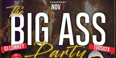 THE BIG ASS PARTY: The Official Homecoming Concert Afterparty