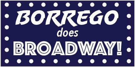 """Borrego does Broadway!"" A Musical Revue"