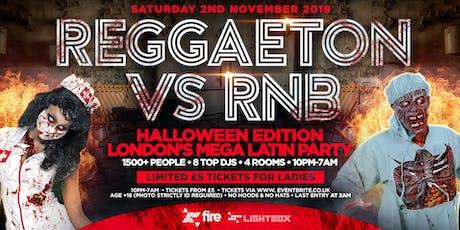 "REGGAETON VS RNB - HALLOWEEN 2019 ""LONDON'S MEGA LATIN PARTY"" @ FIRE & LIGHTBOX SUPERCLUBS - 02/11/19 tickets"