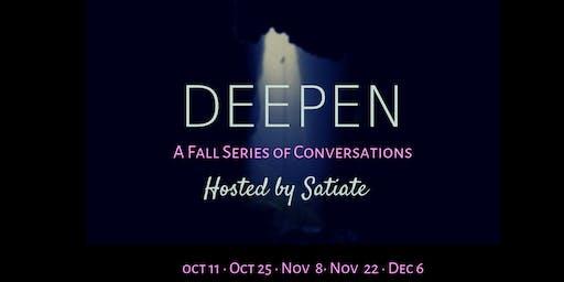 Deepen: The Fall Season of Conversations