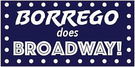 """""""Borrego does Broadway!"""" A Musical Revue"""