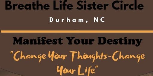 BLSC-Durham: Manifest Your Destiny-Change Your Thoughts-Change Your Life