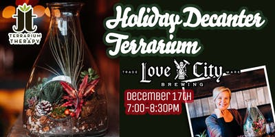 Holiday Decanter Terrarium at Love City Brewing