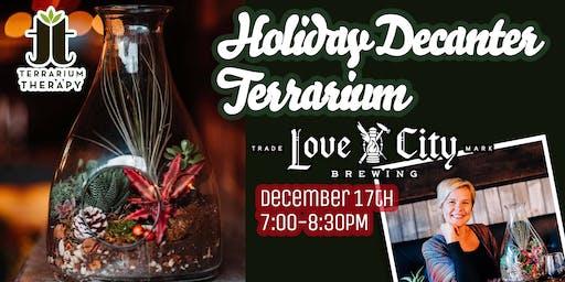 Holiday Decanter Terrarium at Love City Brewing