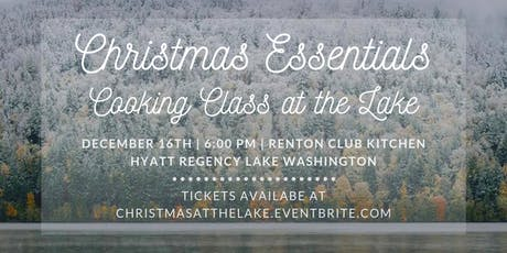 Christmas Essentials Cooking Class and Demo at the Lake tickets