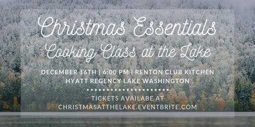 Christmas Essentials Cooking Class and Demo at the Lake