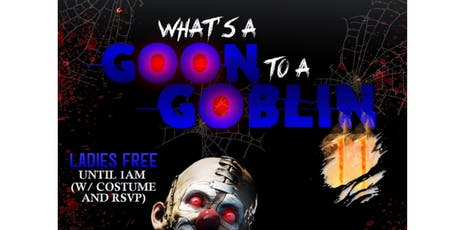 Whats A Goon To A Goblin (Halloween Costume Party)-(Yeezy Boost giveaways) tickets