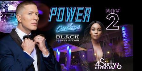 """POWER"" OUTAGE  BLACK CARPET  AFFAIR tickets"