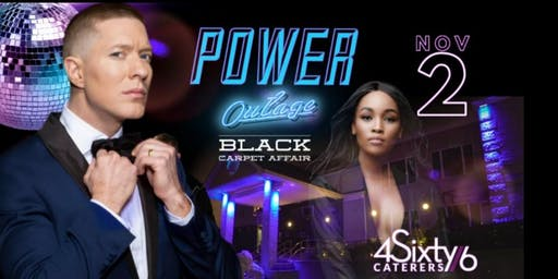 """POWER"" OUTAGE  BLACK CARPET  AFFAIR"