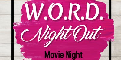 W.O.R.D. Night Out   - Movie Night