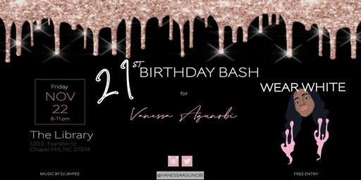 VANESSA'S 21ST BIRTHDAY BASH