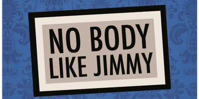 """No Body Like Jimmy"" A Comedy"