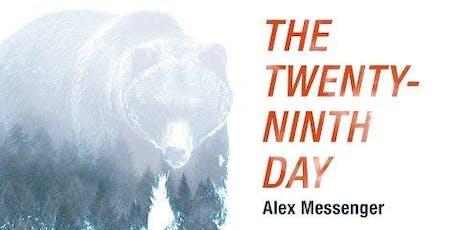Alex Messenger Book Launch Twenty-Ninth Day tickets