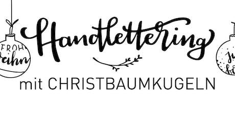 Handlettering auf CHRISTBAUMKUGELN und GESCHENKBECHER Tickets