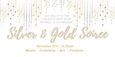 Silver & Gold Soiree: Music, Cocktails, Art & Fashion
