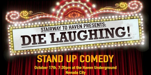 Stand Up Comedy Nite at Haven : Die Laughing!
