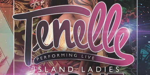 Island Ladies Night w/ TENELLE, LIQUE PEPPERS, THE RXMEDY, TIFFANY LOLOGO