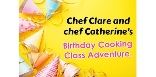 Chef Clare and chef Catherine's birthday cooking class adventure. (2019-10-26 starts at 9:30 AM)