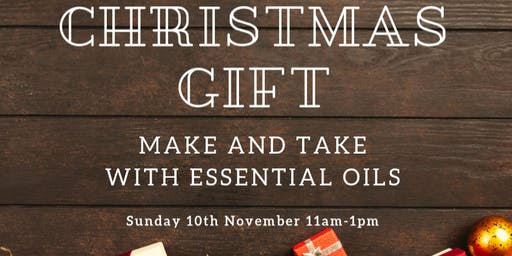Christmas Gift Make + Take Workshop using Essential Oils