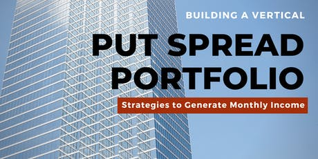 Building a Vertical Put Spread Portfolio: Strategies for Monthly Income tickets