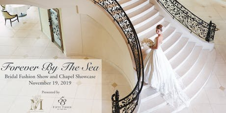 FOREVER BY THE SEA - Fashion Show & Bridal Showcase tickets