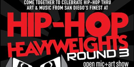 Hip-Hop Heavyweights Round 3 - Open Mic & Art Show tickets