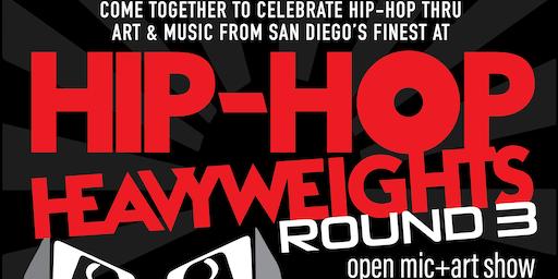 Hip-Hop Heavyweights Round 3 - Open Mic & Art Show