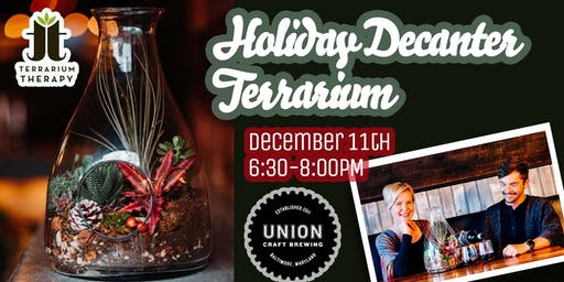 Holiday Decanter Terrarium at Union Craft Brewing