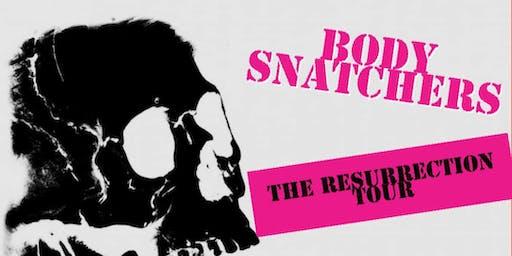 Bodysnatchers- The Resurrection Tour