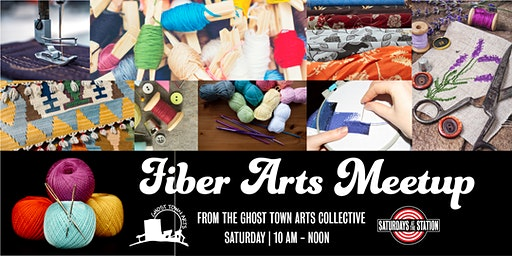 Saturdays at the Station:  Fiber Arts Meetup