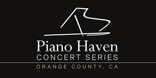 Piano Haven Concert Series - Orange County, CA