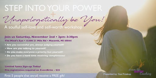 Step Into Your Power + Unapologetically Be You! - A self-worth workshop
