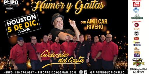 HUMOR Y GAITAS - CARDENALES DEL EXITO Y AMILCAR RIVERO - HOUSTON TX