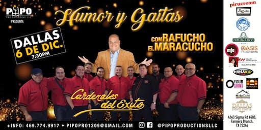 HUMOR Y GAITAS - CARDENALES DEL EXITO Y RAFUCHO EL MARACUCHO - DALLAS TX