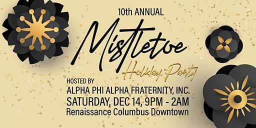 10th Annual Mistletoe hosted by Alpha Phi Alpha Fraternity, Inc.