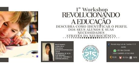 1º WORKSHOP REVOLUCIONANDO A EDUCAÇÃO bilhetes