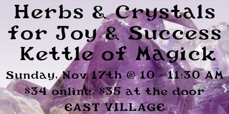 Herbs and Crystals for Joy and Success with Rebecca Fey of Kettle of Magick tickets