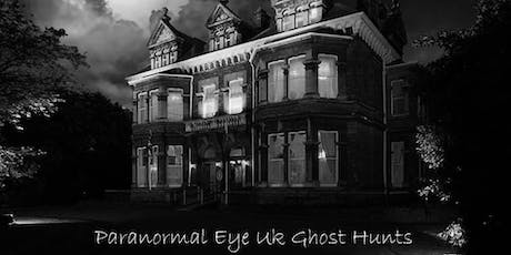 Mansion House Cardiff Ghost Hunt Paranormal Eye UK  tickets