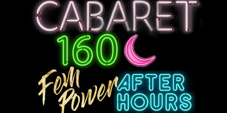 Cabaret 160: Fem Power After Hours tickets
