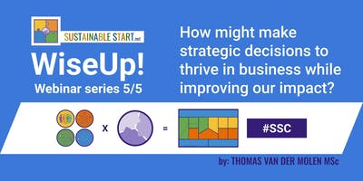 WiseUp! Webinar 5/5 – How might make strategic decisions to thrive in business while improving our impact? 8PM CET 27-11-2019