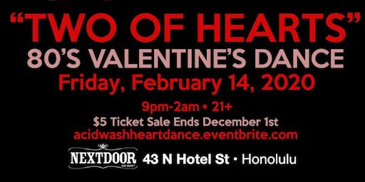 "Acid Wash ""Two of Hearts 80's Valentine's Dance"""