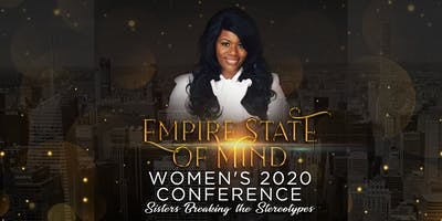 VENDOR-EMPIRE STATE OF MIND  WOMEN'S 2020 CONFERENCE,SISTERS BREAKING THE STEREOTYPES
