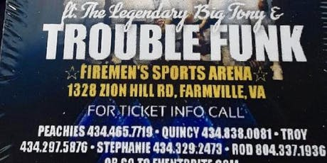 BIG TONY & TROUBLE FUNK LIVE IN FARMVILLE, Va. tickets