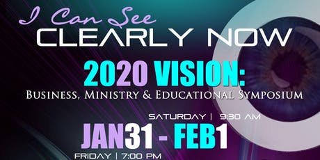 2020 VISION: Business, Ministry & Educational Symposium tickets